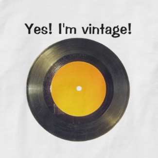 Yes! I'm Vintage! -single vinyl- Funny Clothing by Sergio Schnitzler aka Yio multimedia